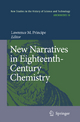 New Narratives in Eighteenth-Century Chemistry - Lawrence M. Principe