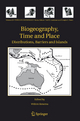 Biogeography, Time and Place: Distributions, Barriers and Islands - Willem Renema