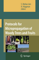Protocols for Micropropagation of Woody Trees and Fruits - S. Mohan Jain; H. Haggman