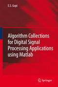 Gopi, E. S.: Algorithm Collections for Digital Signal Processing Applications Using Matlab