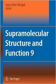 Supramolecular Structure and Function 9 - Greta Pifat-Mrzljak (Editor)