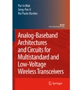 Analog-Baseband Architectures and Circuits for Multistandard and Low-Voltage Wireless Transceivers - Pui In Mak