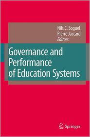 Governance and Performance of Education Systems - Nils C. Soguel (Editor), Pierre Jaccard (Editor)