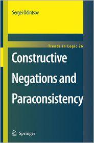 Constructive Negations and Paraconsistency - Sergei Odintsov