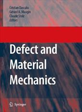 Defect and Material Mechanics: Proceedings of the International Symposium on Defect and Material Mechanics (Isdmm), Held in Aussoi - Dascalu, C. / Maugin, Gerard A. / Stolz, C.