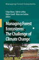 Managing Forest Ecosystems: The Challenge of Climate Change - Felipe Bravo; Valerie LeMay; Robert Jandl; Klaus Gadow