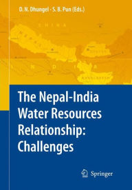 The Nepal-India Water Relationship: Challenges - Dwarika N. Dhungel