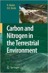 Carbon and Nitrogen in the Terrestrial Environment - R. Nieder, D.K. Benbi