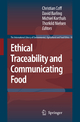 Ethical Traceability and Communicating Food - Christian Coff; David Barling; Michiel Korthals; Thorkild Nielsen