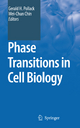 Phase Transitions in Cell Biology - Gerald H. Pollack; Wei-Chun Chin