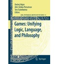 Games: Unifying Logic, Language, and Philosophy - Ondrej Majer