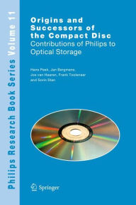 Origins and Successors of the Compact Disc: Contributions of Philips to Optical Storage J.B.H. Peek Author