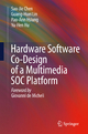 Hardware Software Co-Design of a Multimedia SOC Platform - Sao-Jie Chen; Guang-Huei Lin; Pao-Ann Hsiung; Yu Hen Hu