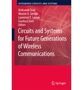 Circuits and Systems for Future Generations of Wireless Communications - Aleksandar Tasic
