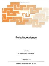 Polydiacetylenes: Synthesis, Structure and Electronic Properties - Bloor, D. / Chance, R. R.