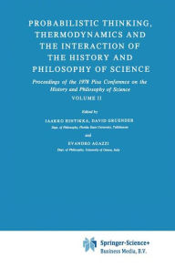 Probabilistic Thinking, Thermodynamics and the Interaction of the History and Philosophy of Science: Proceedings of the 1978 Pisa Conference on the Hi