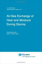 Air-Sea Exchange of Heat and Moisture During Storms - Bortkovskii, R. S. / Monahan, E. C.