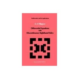 Differential Equations with Discontinuous Righthand Sides - A. F. Filippov
