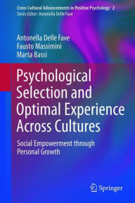 Psychological Selection and Optimal Experience Across Cultures: Social Empowerment through Personal Growth - Antonella Delle Fave