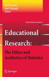 Educational Research: The Ethics and Aesthetics of Statistics - Smeyers, Paul / Depaepe, Marc