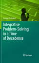Integrative Problem-Solving in a Time of Decadence - George Christakos