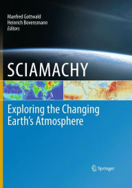 SCIAMACHY - Exploring the Changing Earth's Atmosphere - Manfred Gottwald