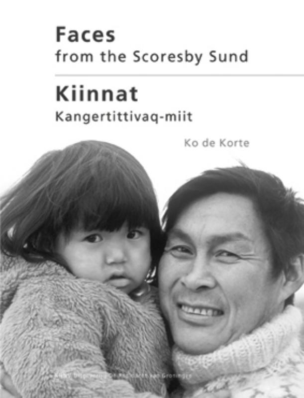 Faces from the Scoresby Sund - Ko de Korte