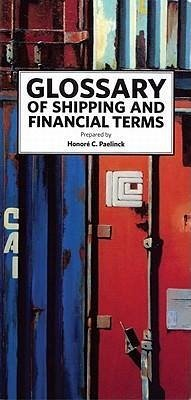 Glossary of Shipping and Financial Terms - Herausgeber: Paelinck, Honore C.