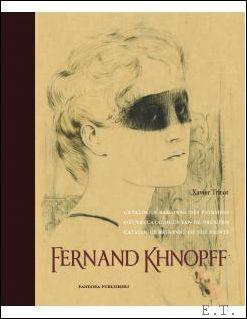 Fernand Khnopff. Catalogue Raisonne des Estampes / Oeuvrecatalogus van de Prenten / Catalogue Raisonne of the Prints. - Xavier Tricot