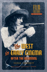 West in Early Cinema: After the Beginning - Nanna Verhoeff