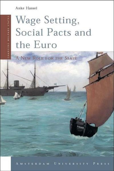 Wage Setting, Social Pacts and the Euro: A New Role for the State - Anke Hassel