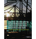 Crafting the Integrative Value Proposition for Large Scale Transport Infrastructure Hubs - Michael Dooms