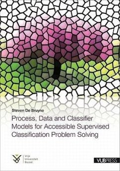 Process, Data and Classifier Models for Accessible Supervised Classification Problem Solving - De Bruyne, Steven