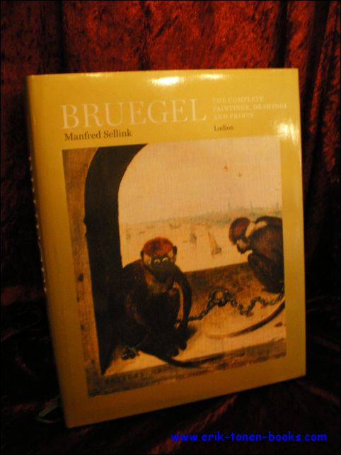 Bruegel The Complete Paintings, Drawings and Prints. - Sellink, Manfred