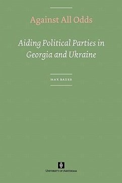 Against All Odds. Aiding Political Parties in Georgia and Ukraine - Bader, Max