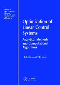 Optimization of Linear Control Systems: Analytical Methods and Computational Algorithms F A Aliev Editor