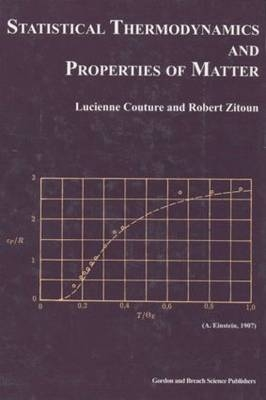 Statistical Thermodynamics and Properties of Matter - L. Couture; R. Zitoun
