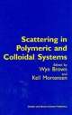 Scattering in Polymeric and Colloidal Systems - Wyn Brown; Kell Mortensen
