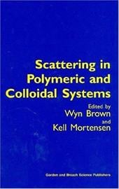 Scattering in Polymeric and Colloidal Systems - Brown, Wyn / Mortensen, Kell