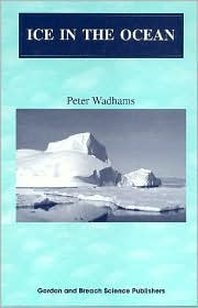 Ice in the Ocean - Peter Wadhams, P. Wadhams