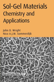 Sol-Gel Materials: Chemistry and Applications John D. Wright Author