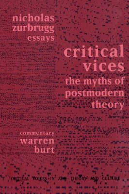 Critical Vices: The Myths of Postmodern Theory