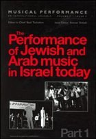 The Performance of Jewish and Arab Music in Israel Today: A Special Issue of the Journal Musical Performance - Herausgeber: Shiloah, Amnon