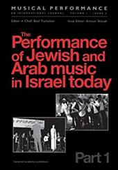 The Performance of Jewish and Arab Music in Israel Today: A Special Issue of the Journal Musical Performance - Shiloah, Amnon