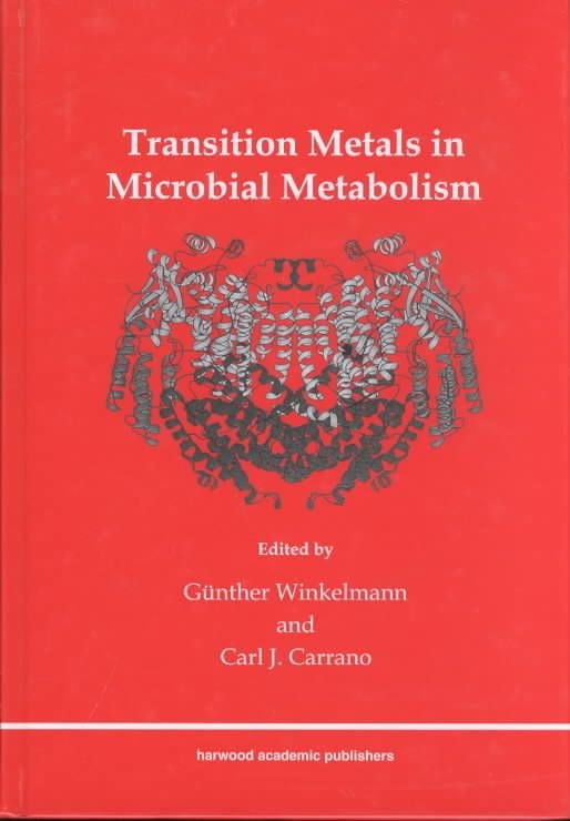 Transition Metals in Microbial Metabolism - Gunther Winkelmann