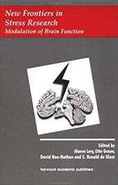 New Frontiers in Stress Research: Modulation of Brain Function - Grauer, Ettie / Levy, Levy / De Kloet, E. R.