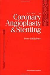 A Guide to Coronary Angioplasty and Stenting - Hubner, Peter J.