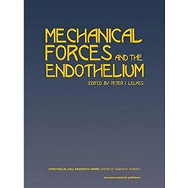 Mechanical Forces and the Endothelium: 6 (Endothelial Cell Research) - Unknown