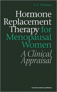Hormone Replacement Therapy for Menopausal Women: A Clinical Appraisal - J Picton Thomas