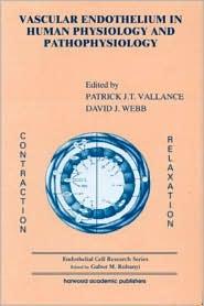 Vascular Endothelium in Human Physiology and Pathophysiology - Patrick J Vallance, David J. Webb